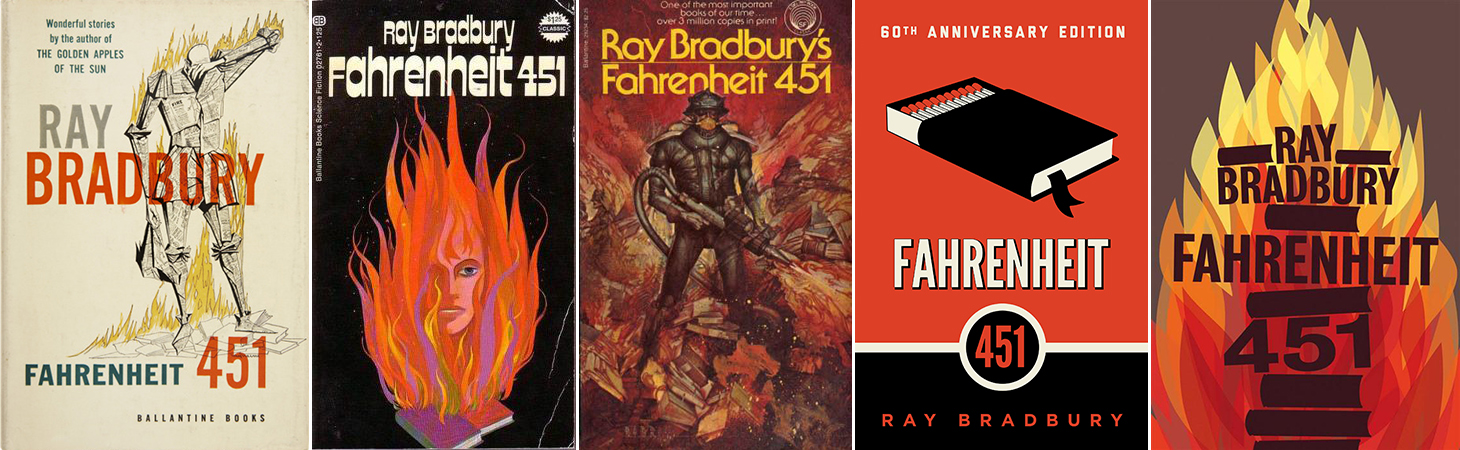 "Various ""Fahrenheit 451"" book covers from 1953, 1972, 1980, 2011 and 2013."