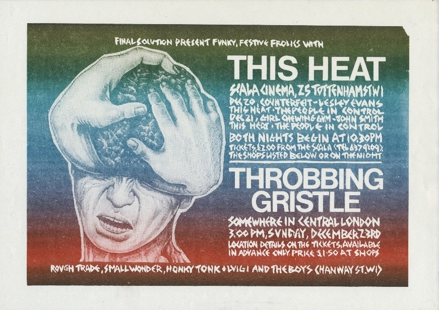 """The original flyer for a series of shows by Final Solution. The Throbbing Gristle show lists the location as """"Somewhere in Central London."""" The concert ended up taking place at Butler's Wharf, and attendees had to purchase tickets in order to discover the"""