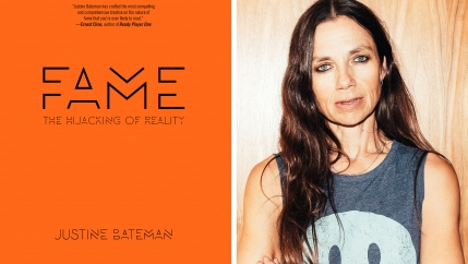 """""""Fame: The Hijacking of Reality"""" by Justine Bateman"""