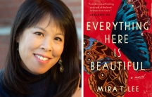 "Mira T. Lee, author of ""Everything Here is Beautiful."""