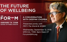 A graphic with Deepak Chopra promoting The Forum at Harvard T.H. Chan School of Health