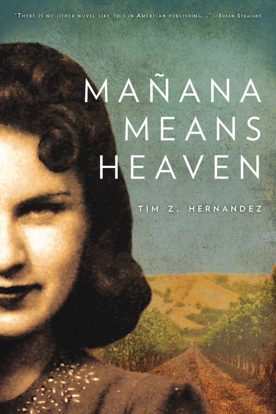 """Mañana Means Heaven"" by Tim Z. Hernandez"
