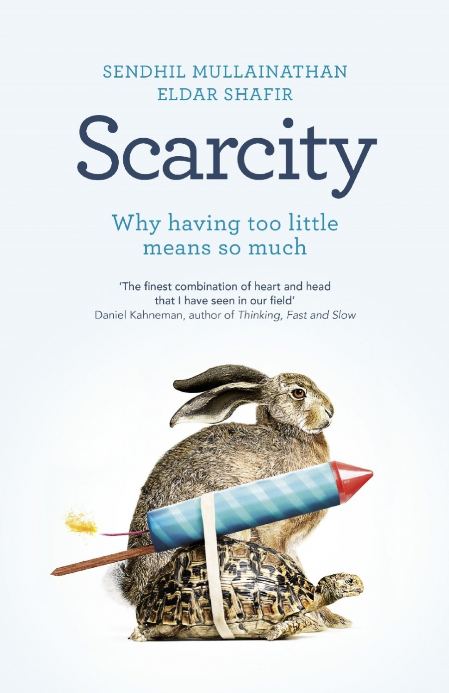 """Scarcity: Why Having Too Little Means So Much"" by Sendhil Mullainathan and Eldar Shafir"