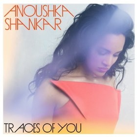 Anoushka Shankar 'Traces of You'