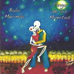 Baba Marimba 'Tango de los Muertos'