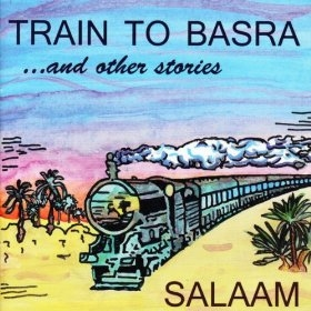 Salaam's Train to Basra