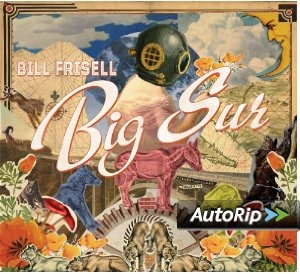 Bill Frisell 'Big Sur'
