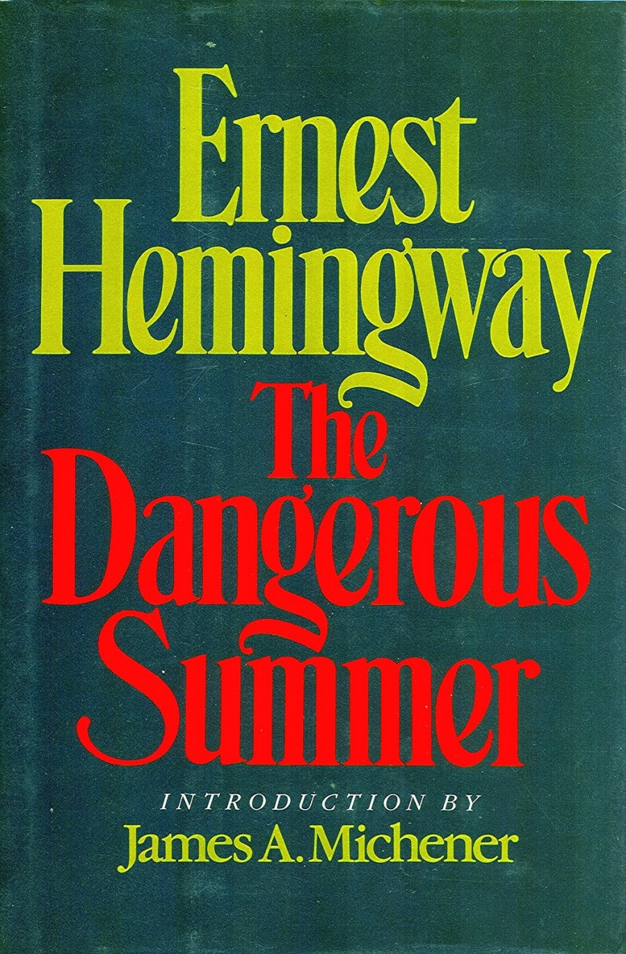 """The Dangerous Summer"" by Ernest Hemingway"