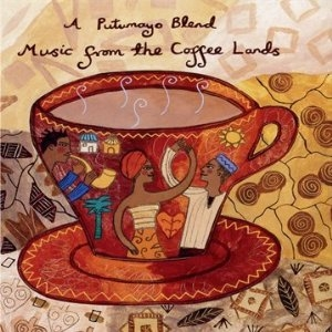 Putumayo Presents Music from the Coffee Lands