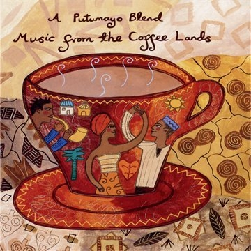 Putomayo Presents Music from the Coffee Lands