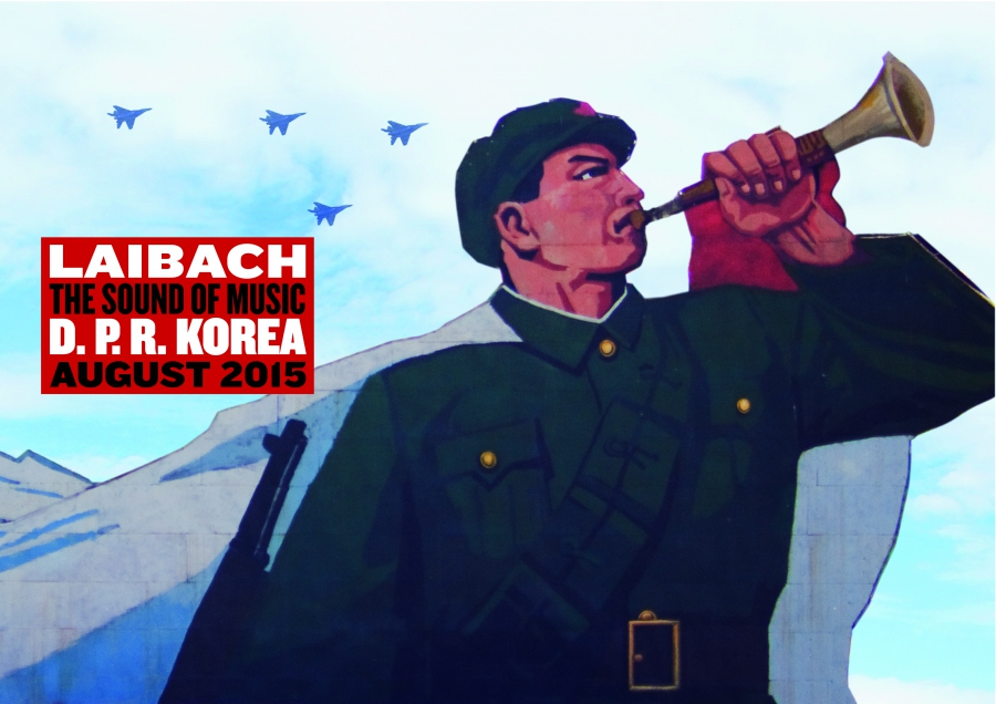 Laibach played covers from The Sound of Music at its 2015 concert in Pyongyang.