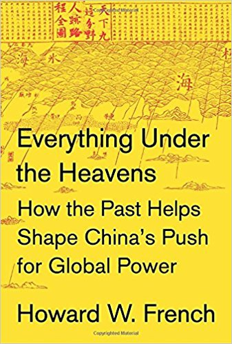 Everything Under the Heavens, by Howard French
