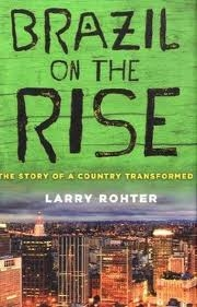 """Brazil on the Rise"" by Larry Rohter"