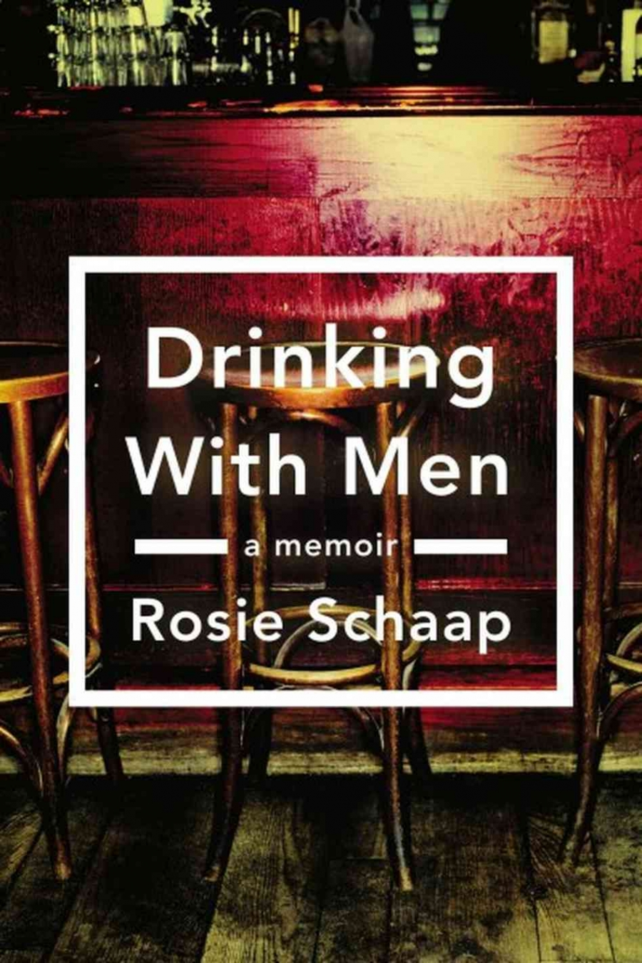 """Drinking with Men"" by Rosie Schaap"