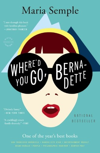 """Where'd You Go, Bernadette"" by Maria Semple"