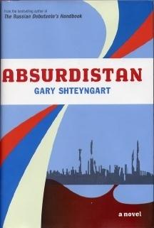 """Absurdistan"" by Gary Shteyngart"