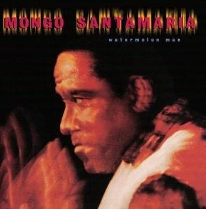 Mongo Santamaria 'Watermelon Man'