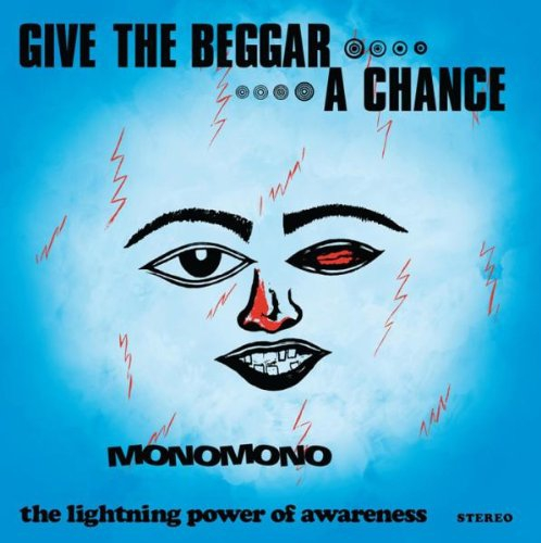 Monomono 'Give the Beggar a Chance'