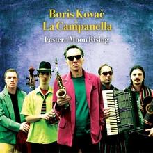 Boris Kovac & La Campanella - Eastern Moon Rising