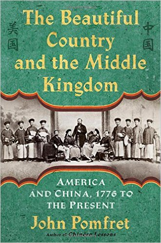 Book cover of John Pomfret's new book about America and China's complicated relationship since 1776