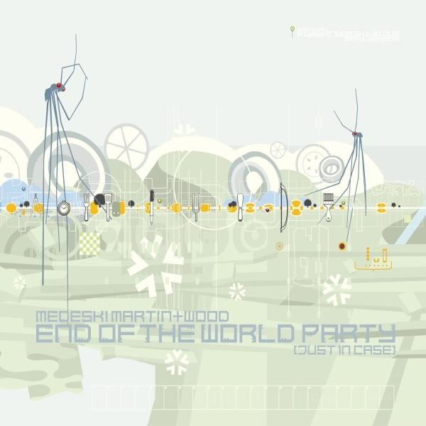 Medeski, Martin & Wood - End of the World Party - just in case