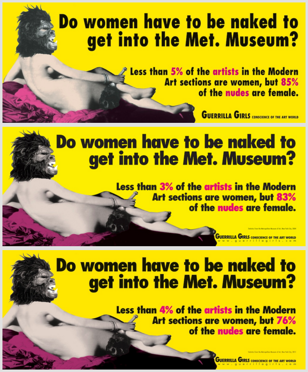 """Three posters showing a nude with a gorilla mask. Each poster has updated numbers, but those numbers haven't changed much. They ask: """"Do women have to be naked to get into the Met. Museum?"""""""