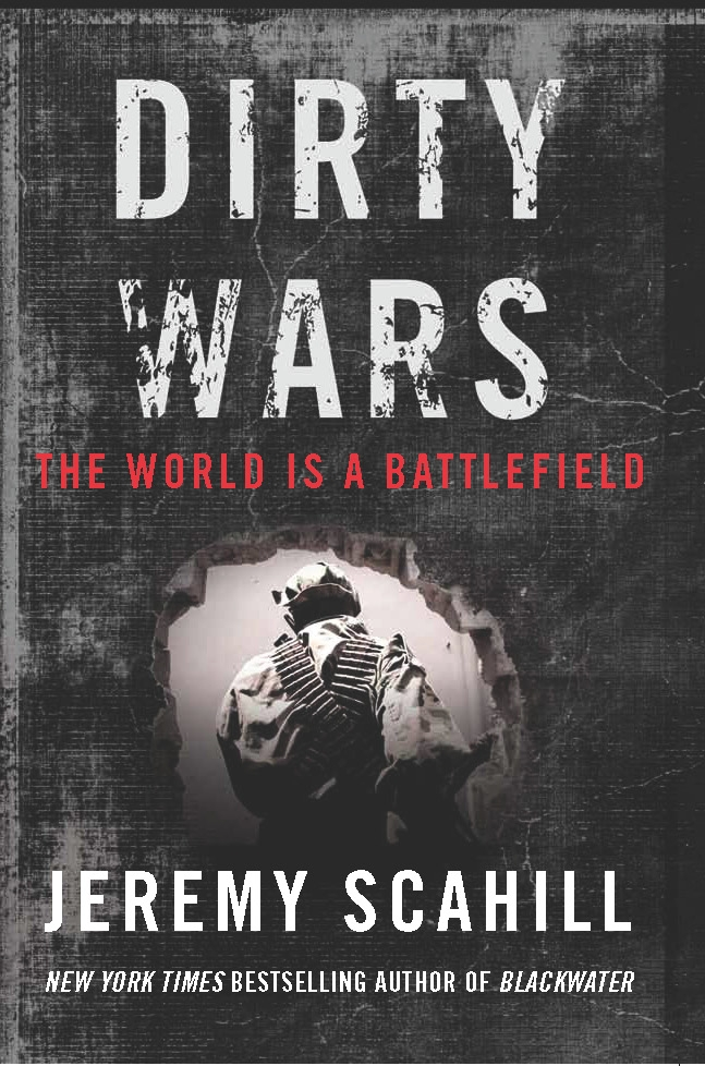 """Dirty Wars"" by Jeremy Scahill"