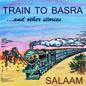 Salaam - Train to Basra