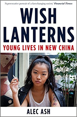 "Book cover of ""Wish Lanterns: Young Lives in New China"" by Alec Ash"
