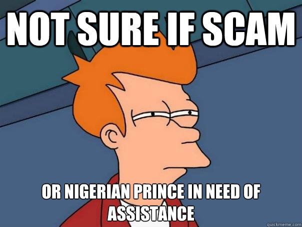 Funny Meme Emails : One of the top nigerian prince email scammers has been