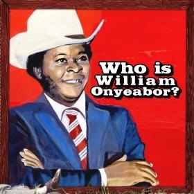 William Onyeabox - Who is William Onyeabor
