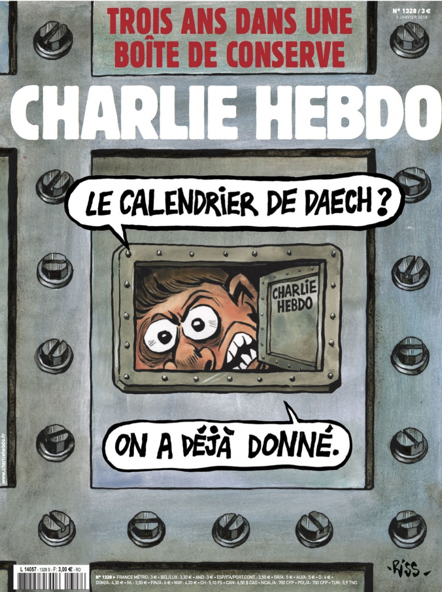 "The cover of Charlie Hebdo's first issue in 2018. The headline reads: ""Three years in a tin can."" AND THE MAN SAYS ""The Daesh [ISIS] calendar? We gave at the office."""
