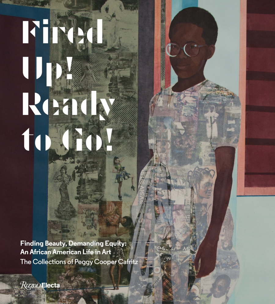 """""""Fired Up! Ready to Go! Finding Beauty, Demanding Equity: An African American Life in Art"""" by Peggy Cooper Cafritz"""