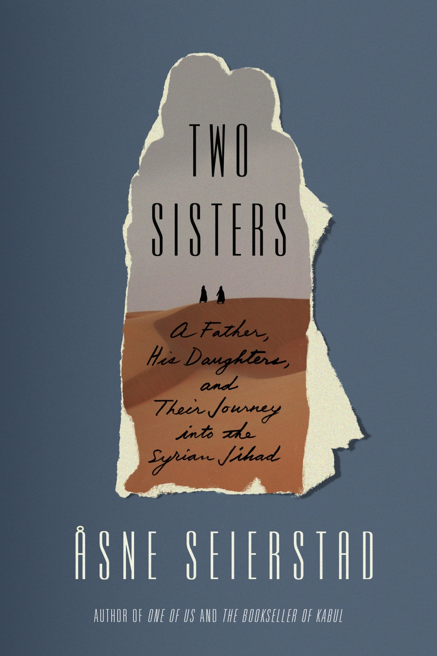 Two Sisters.  A Father, His Daughters, and Their Journey into the Syrian Jihad