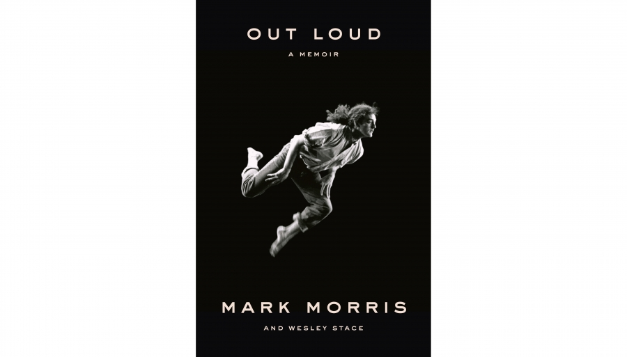 "Mark Morris' memoir ""Out Loud."""