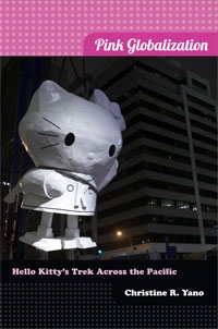 Pink Globalization: Hello Kitty's Trek across the Pacific