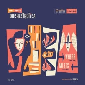 "Mr Ho Orchestrotica ""Where Here Meets There"""