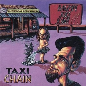Taxi Chain - Bagpipe Juke Joint