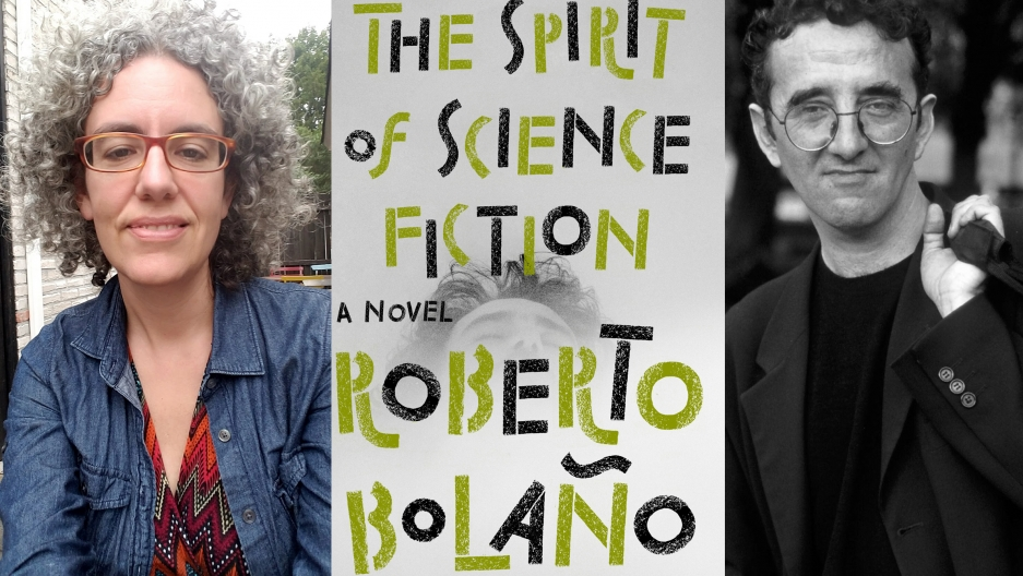 "Translator Natasha Wimmer, the book cover for ""The Spirit of Science Fiction"" and the author Roberto Bolaño."