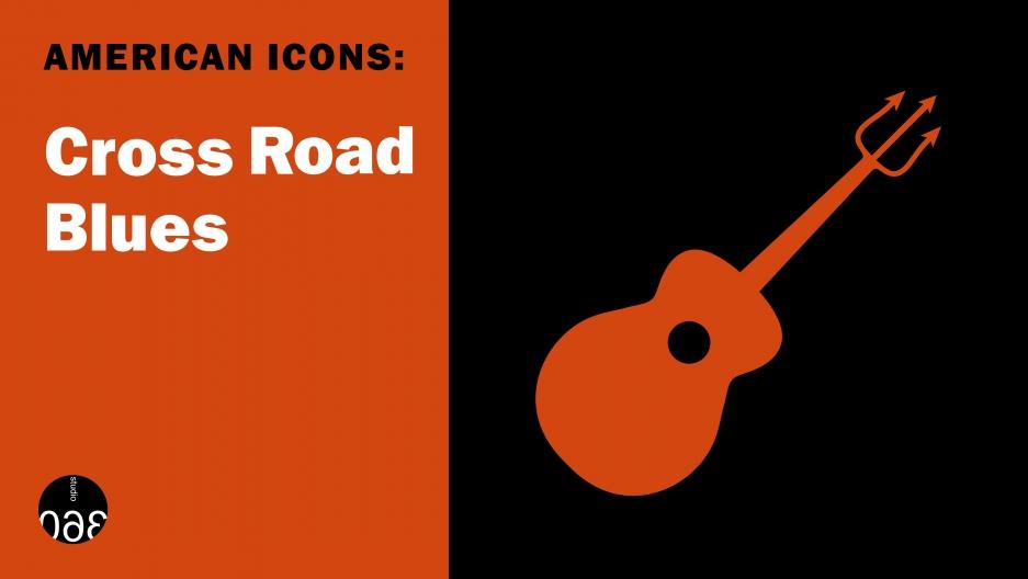"American Icons: Robert Johnson's ""Cross Road Blues"""