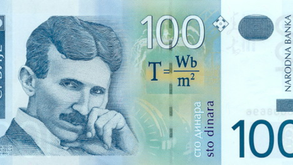 Serbia's 100 dinar bill features inventor Nikola Tesla.
