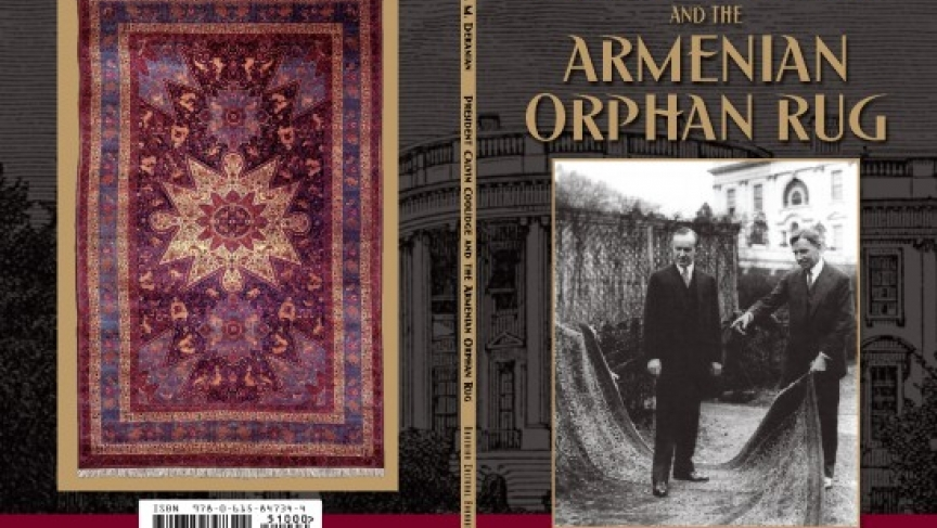 "Cover of the book ""President Calvin Coolidge and the Armenian Orphan Rug"" by Dr. Hagop Martin Deranian"
