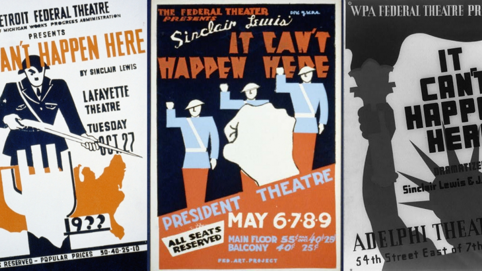 "Posters advertise the dramatization of Sinclair Lewis' ""It Can't Happen Here."""