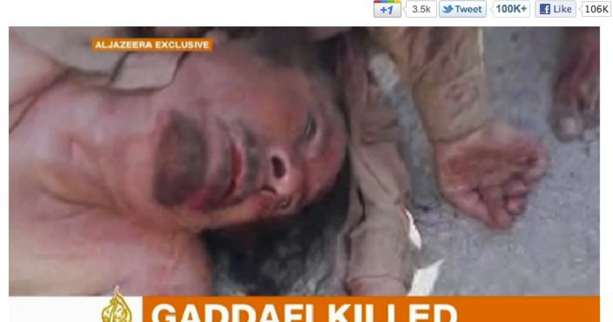 A screen grab from Al Jazeera of a video said to show Muammar Gaddafi's body. Gaddafi is dead after being wounded during his capture in Sirte, Libya, on October 20, 2011, according to unconfirmed reports.</p>