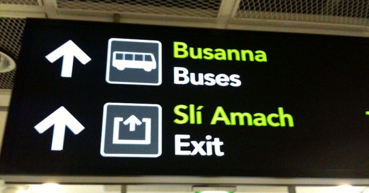 Signs in Irish, or Gaelic, and English greet passengers arriving at Dublin Airport. (Conor O'Clery/GlobalPost)</p>