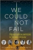 Book cover for We Could Not Fail