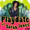 Playdate with Sarah Jones