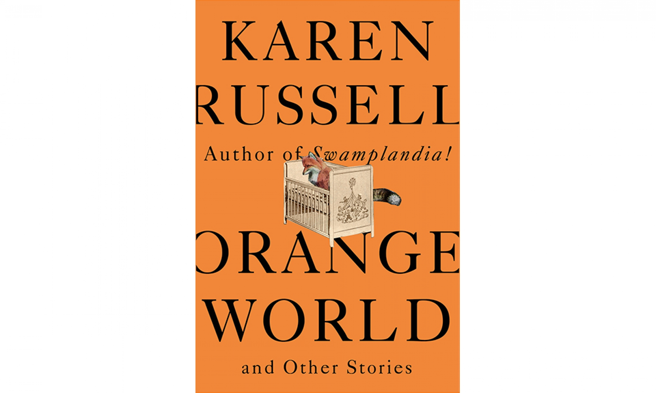 "Karen Russell's new short story collection, ""Orange World."""