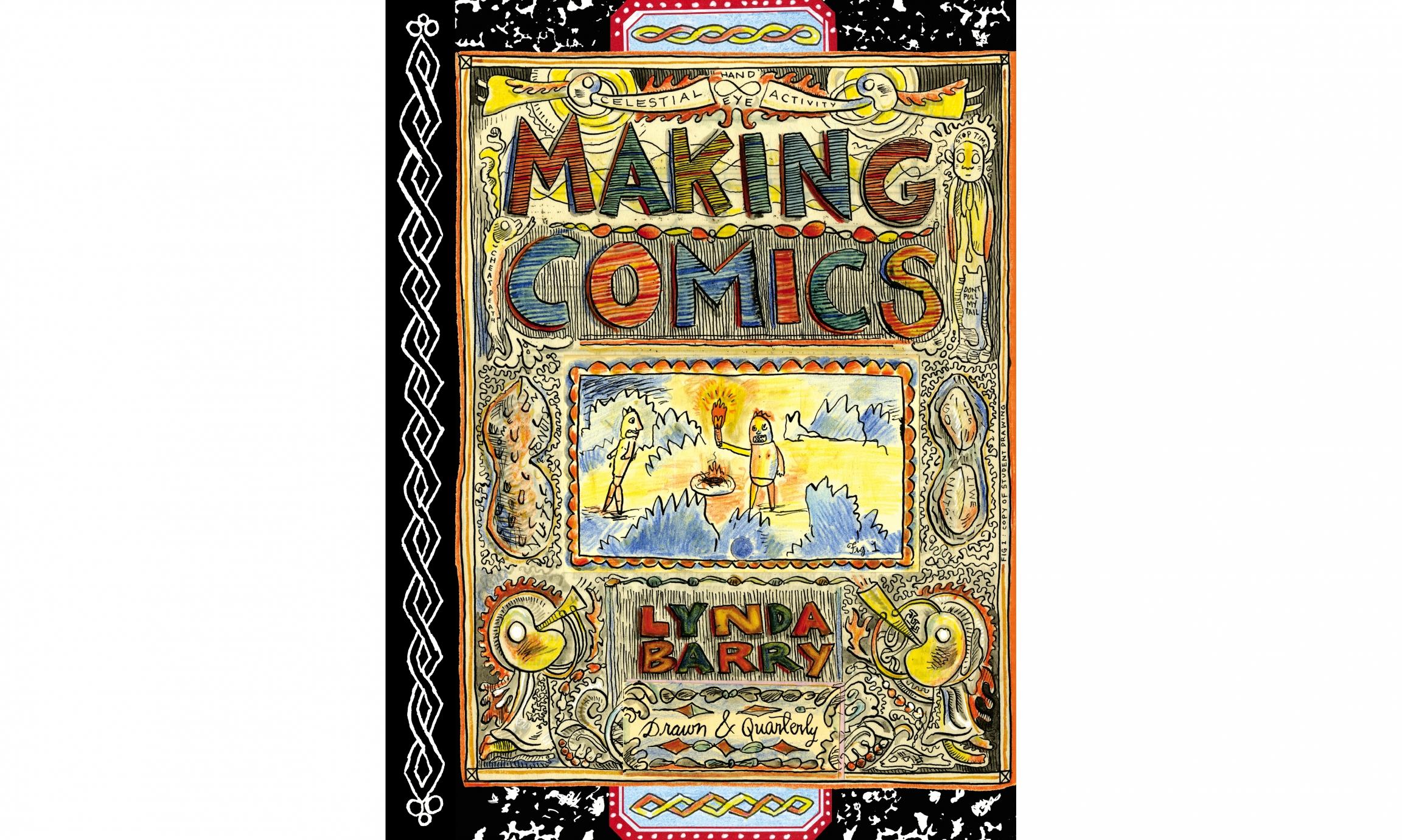 """Making Comics"" by Lynda Barry"