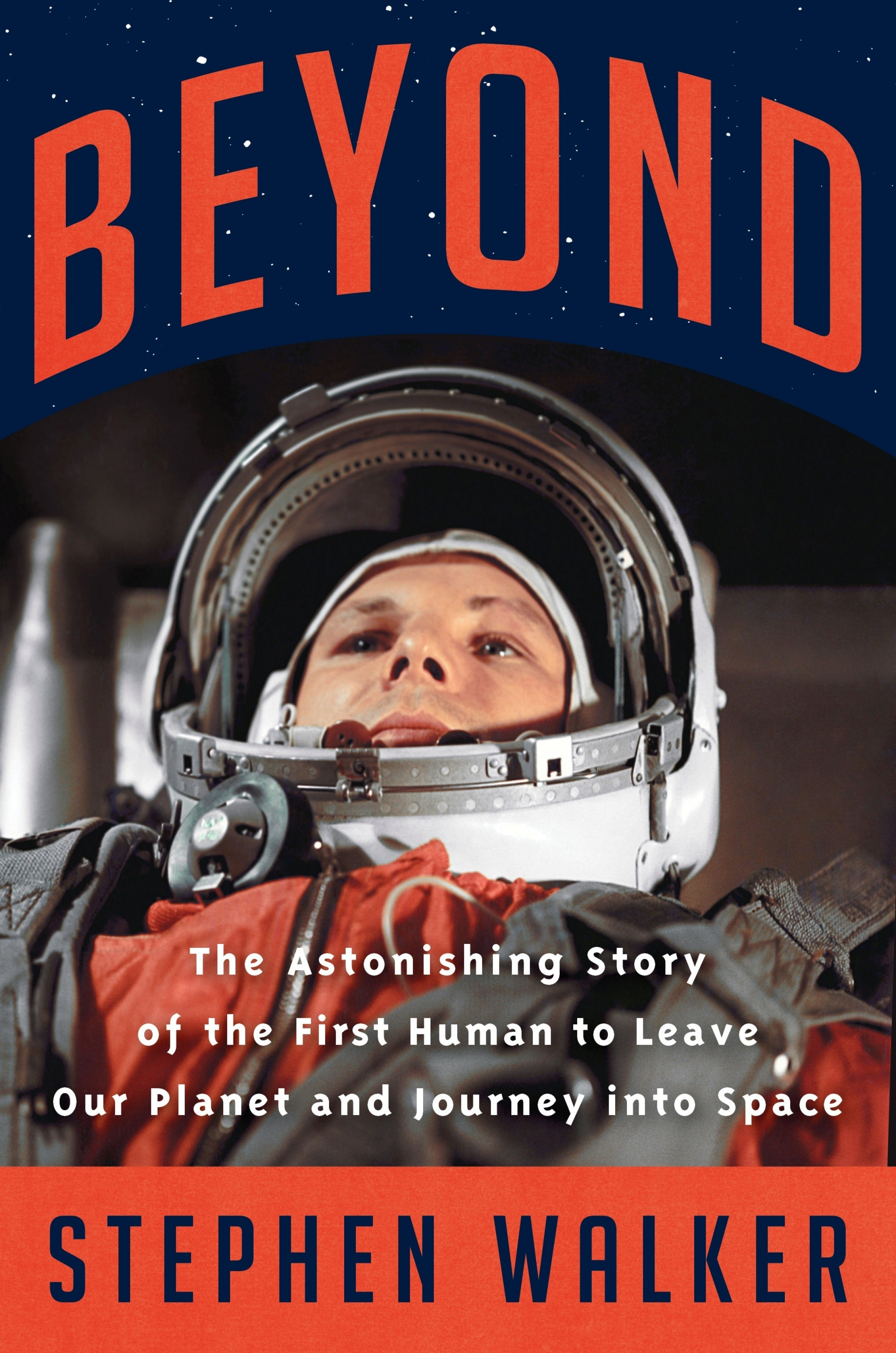 """Cover of Stephen Walker's book """"Beyond"""" with picture of cosmonaut Yuri Gagarin"""